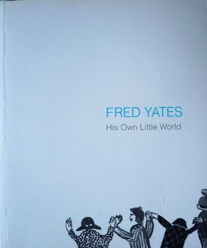 Fred Yates His Own Little World Catalogue